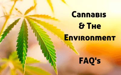 CANNABIS AND THE ENVIRONMENT – FAQ's